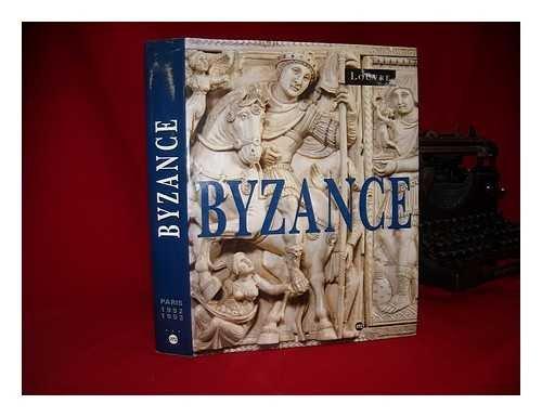 BYZANCE. L'art byzantin dans les collections publiques françaises, Exposition au Musée du Louvre du 3 novembre 1992 au 1er février 1993 par Irène Aghion