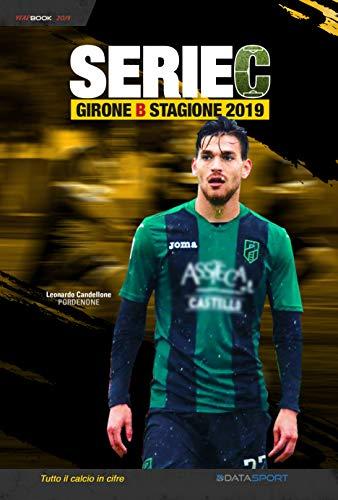 Serie C Girone B - Stagione 2019: YearBook - Tutto il calcio in cifre (Italian Edition)