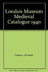 London Museum Medieval Catalogue 1940