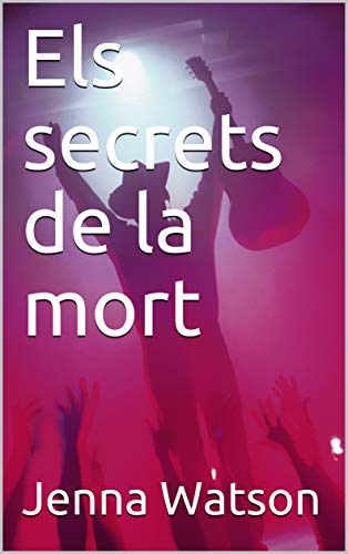 Els secrets de la mort  (Catalan Edition) por Jenna Watson