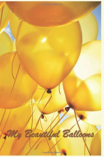 """My Beautiful Balloons: 124 Page Softcover, Has Blank Pages with a Balloon Border, College Rule Composition (6"""" x 9 """") Boho Yellow por Purple Phoenix Publishing"""