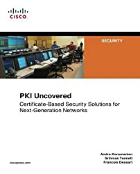 PKI Uncovered: Certificate-Based Security Solutions for Next-Generation Networks (Cisco Press Networking Technology) by Andre Karamanian (2011-02-28)