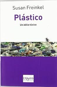 Plástico: Un idilio tóxico ) par Susan Freinkel