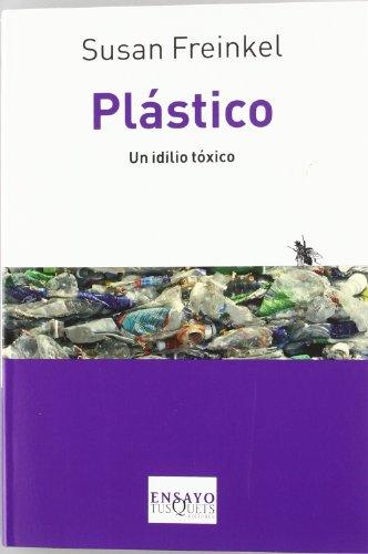 Plástico: Un idilio tóxico (Ensayo (tusquets))