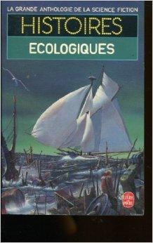 La Grande Anthologie de la Science-Fiction - Histoires écologiques de Gérard Klein (Préface),Anthologie ,Adamov (Illustrations) ( 31 janvier 1996 )