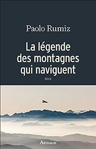 vignette de 'La légende des montagnes qui naviguent (Paolo Rumiz)'