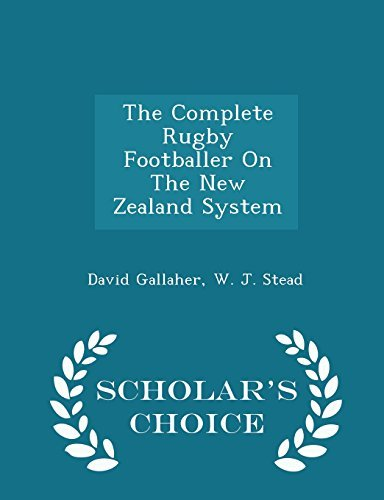 The Complete Rugby Footballer On The New Zealand System - Scholar's Choice Edition by David Gallaher (2015-02-15) par David Gallaher