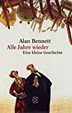 Alle Jahre wieder - Eine kleine Geschichte - Alan Bennett
