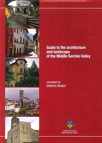 Guide to the architecture and landscape of the Middle Serchio Valley por Gilberto Bedini