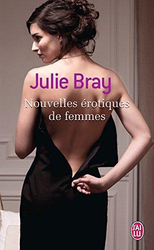 Nouvelles érotiques de femmes (J'ai lu Roman t. 11150) par Julie Bray