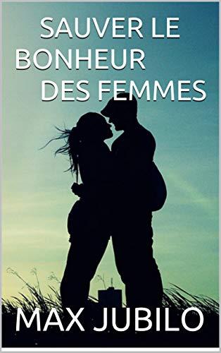 Couverture du livre SAUVER LE BONHEUR DES FEMMES