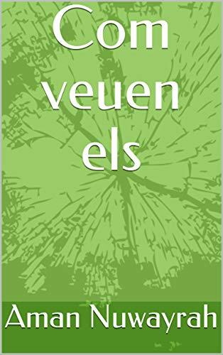 Com veuen els  (Catalan Edition)