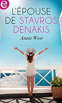 L'épouse de Stavros Denakis (E-LIT) (French Edition) by [West, Annie]