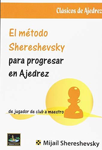 Método Shereshevsky para progresar en ajedrez por Mijaíl Shereshevsky
