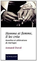 Homme et femme, Il les créa : Homélies et célébrations de mariages