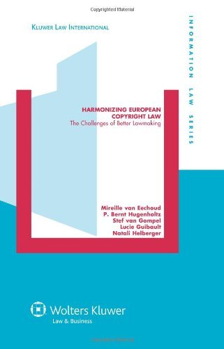 Harmonizing European Copyright Law: The Challenges of Better Lawmaking (Information Law) by Mireille van Eechoud (2009-09-29)
