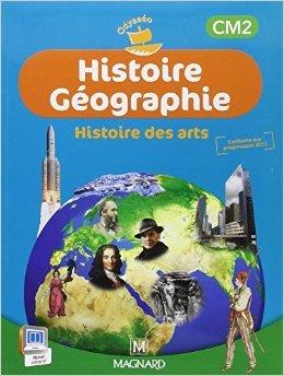 Histoire Géographie Histoire des arts CM2 de Catherine Caille-Cattin,Didier Caille,Françoise Changeux-Claus ( 10 juin 2014 )