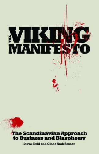 The Viking Manifesto: The Scandinavian Approach to Business and Blasphemy