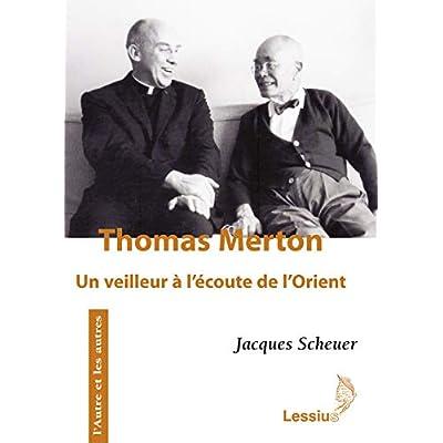 Thomas Merton, un veilleur à l'Orient