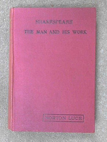 SHAKESPEARE: THE MAN AND HIS WORK