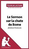 Le Sermon sur la chute de Rome de Jérôme Ferrari (Fiche de lecture): Résumé complet et analyse détaillée de l'oeuvre