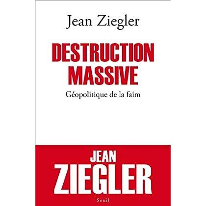 Destruction massive. Géopolitique de la faim (H.C. ESSAIS)