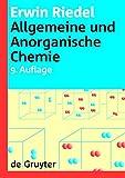 Allgemeine und Anorganische Chemie (De Gruyter Lehrbuch, Band 9) - Erwin Riedel