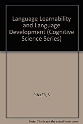 Language Learnability and Language Development: First Edition (Cognitive Science Series) by Steven Pinker (1984-10-31)