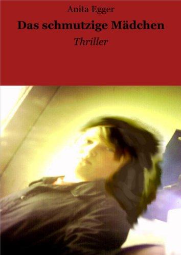 Das schmutzige Mädchen: Thriller -