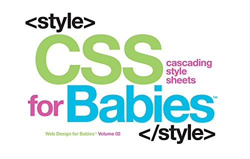 CSS for Babies: 2 (Web Design for Babies) por Sterling Children's
