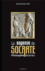 La Sagesse de Socrate - Philosophie du Bonheur