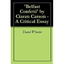 'Belfast Confetti' by Ciaran Carson - A Critical Essay (English Edition)