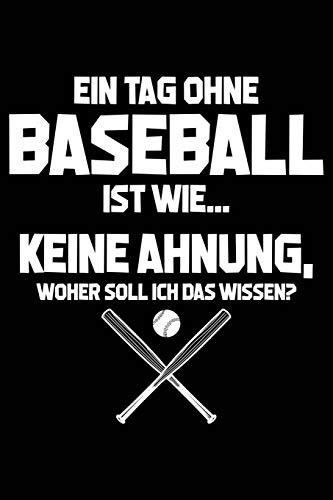 Tag ohne Baseball - Unmöglich!: Notizbuch für Baseball-Fan Baseballspieler-in Baseballer-in