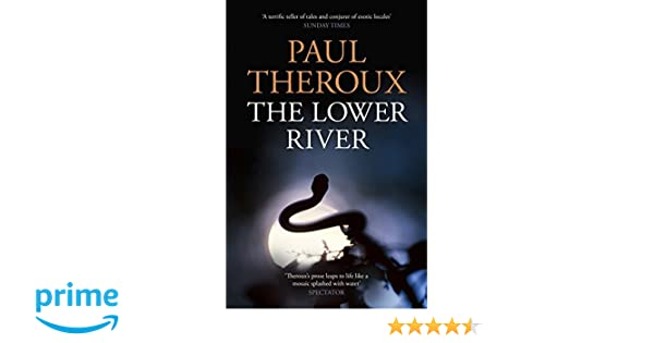 PAUL THEROUX LOWER RIVER DOWNLOAD