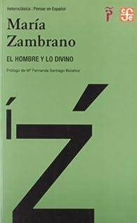 Hombre Y Lo Divino, El par Maria Zambrano
