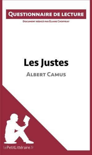 Les Justes d'Albert Camus: Questionnaire de lecture (French Edition) by Choffray, ?liane (2015) Paperback