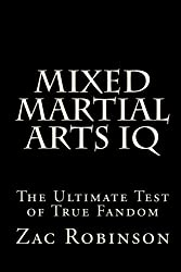 Mixed Martial Arts IQ: The Ultimate Test of True Fandom: Volume 1