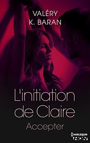 L'initiation de Claire - Accepter (tome 4) par [K. Baran, Valéry]