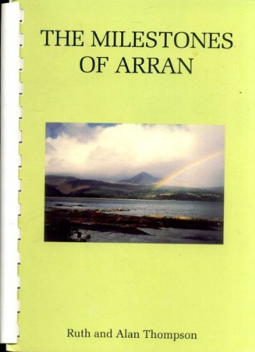 The Milestones of Arran : Round the Island 055 5/8 Miles and The String Rd, Machrie Moor Rd, The Ross Rd & Kildonan Low rd