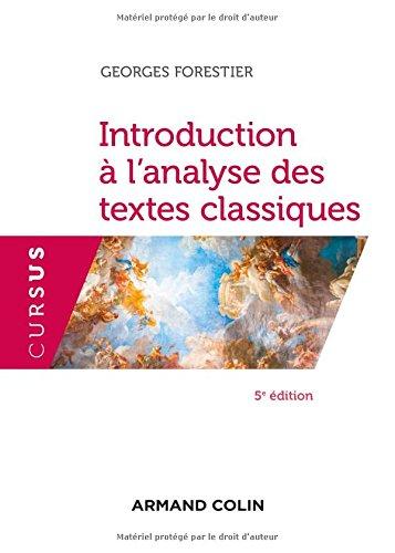 Introduction à l'analyse des textes classiques - 5e éd. par Georges Forestier