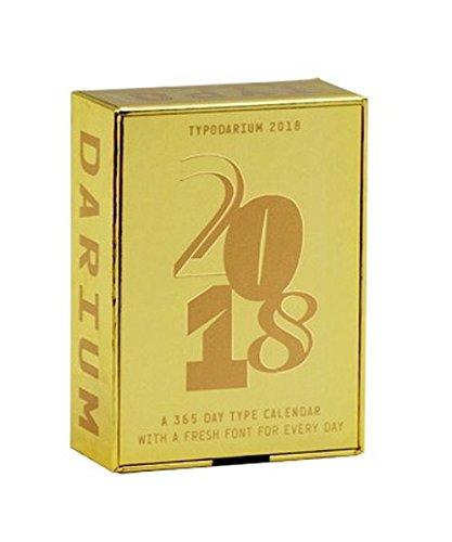 Typodarium 2018: The Gold Standard in Type. Tages-Abreißkalender mit 366 frischen Fonts von 366 Designern aus 41 Ländern
