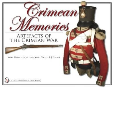 [ CRIMEAN MEMORIES ARTEFACTS OF THE CRIMEAN WAR BY SMALL, B.J.](AUTHOR)HARDBACK