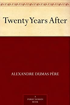Twenty Years After by [Dumas père, Alexandre]