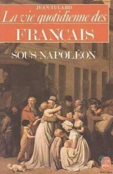 La Vie quotidienne des Français sous Napoléon