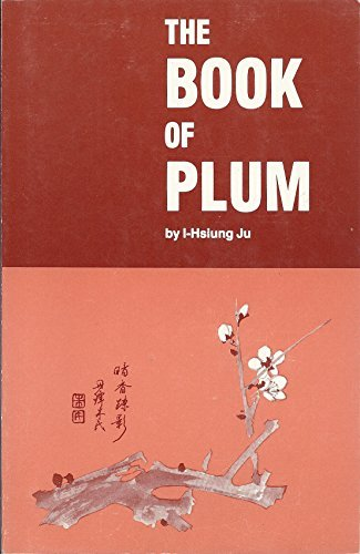 The Book of Plum by I-Hsiung Ju (1988-12-06)
