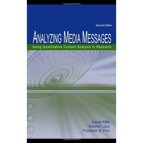 Analyzing Media Messages: Using Quantitative Content Analysis in Research (Lea Communication Series) by Daniel Riffe (2005-06-17)