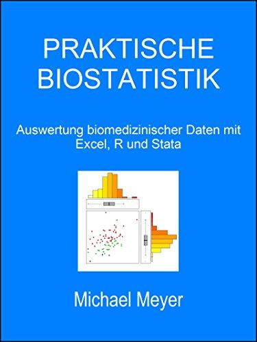 Praktische Biostatistik: Auswertung biomedizinischer Daten mit Excel, R und Stata