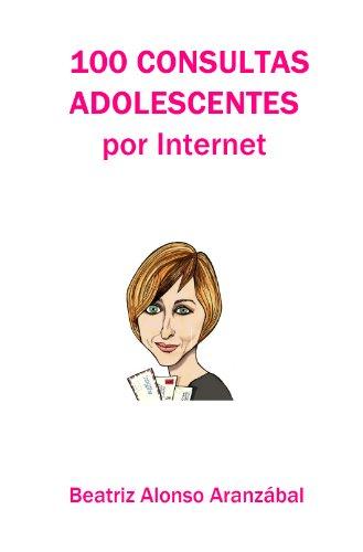 100 CONSULTAS ADOLESCENTES POR INTERNET par Beatriz Alonso Aranzábal