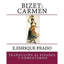 Bizet: Carmen: Traduccion al Espanol y Comentarios (Opera en Espanol)