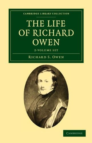 The Life of Richard Owen - Multiple Copy Pack: The Life of Richard Owen 2 Volume Set: With the Scientific Portions Revised by C. Davies Sherborn and ... (Cambridge Library Collection - Zoology) by Richard S. Owen (2011-11-03)